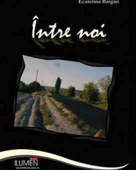 Publica cartea ta la Editura Stiintifica Lumen BARGAN Intre noi