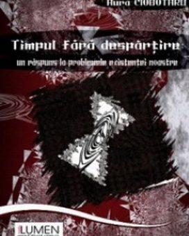 Publica cartea ta la Editura Stiintifica Lumen CIOBOTARU Timpul fara despartire