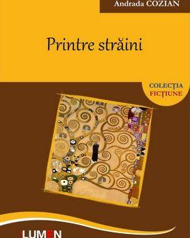 Publica cartea ta la Editura Stiintifica Lumen COZIAN Printre straini