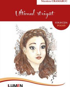 Publica cartea ta la Editura Stiintifica Lumen CRAMARUC Ultimul strigat