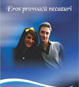Publica cartea ta la Editura Stiintifica Lumen HARCO Eros provoaca necazuri