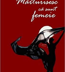Publica cartea ta la Editura Stiintifica Lumen HUIDU Marturisesc ca sunt femeie