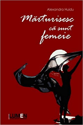 Publish your work with LUMEN HUIDU Marturisesc ca sunt femeie
