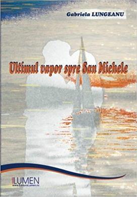 Publica cartea ta la Editura Stiintifica Lumen LUNGEANU Ultimul vapor