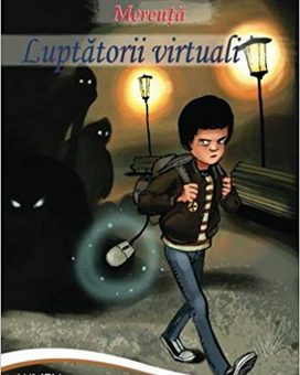 Publica cartea ta la Editura Stiintifica Lumen MEREUTA Luptatorii virtuali