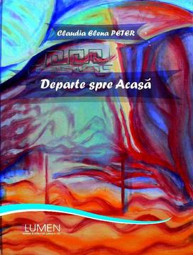 Publica cartea ta la Editura Stiintifica Lumen PETER Departe spre acasa
