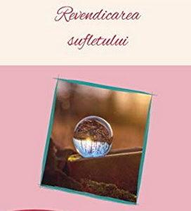 Publica cartea ta la Editura Stiintifica Lumen SOARE Revendicarea sufletului