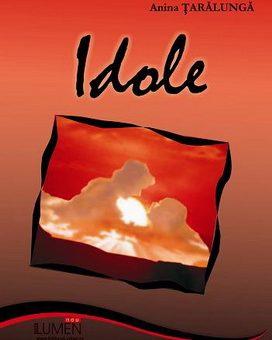 Publica cartea ta la Editura Stiintifica Lumen TARALUNGA Idole