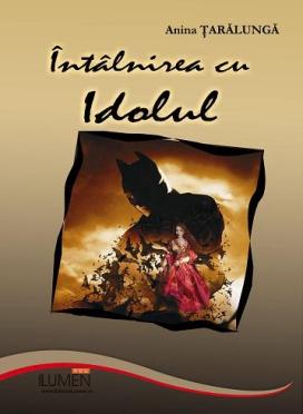 Publica cartea ta la Editura Stiintifica Lumen TARALUNGA Intalnirea cu idolul
