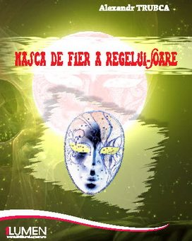 Publica cartea ta la Editura Stiintifica Lumen TRUBCA Masca de fier