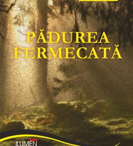 Publica cartea ta la Editura Stiintifica Lumen ZALL Padurea fermecata
