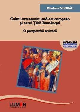 Publica cartea ta la Editura Stiintifica Lumen c1 Cultul suveranului NEGRAU 2020 A5
