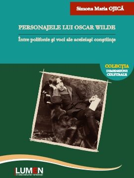 Publica cartea ta la Editura Stiintifica Lumen C1 Personajele lui Oscar Wilde OJICA A5 2020 ISBN