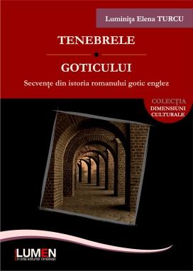 Publica cartea ta la Editura Stiintifica Lumen TURCU Tenebrele goticului