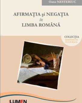 Publica cartea ta la Editura Stiintifica Lumen NESTERIUC Afirmatia si negatia