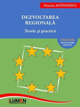 Publica cartea ta la Editura Stiintifica Lumen BT1 COVER Dezvoltarea regionala ANTONESCU B5 ISBN
