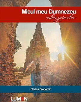 Publica cartea ta la Editura Stiintifica Lumen C1 Micul meu Dumnezeu DRAGOMIR A5